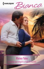 la pareja que engañó a todo el mundo (ebook)-maisey yates-9788468740232