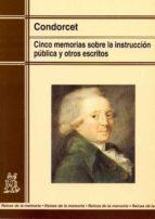 cinco memorias sobre la instruccion publica y otros escritos 9788471124432