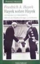 hayeck sobre hayeck: un dialogo autobiografico friedrich august von hayek 9788472094932
