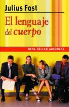 el lenguaje del cuerpo (17ª ed.)-julius fast-9788472450332