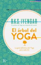 el arbol del yoga: yoga vriksa (7ª ed) b.k.s. iyengar 9788472454132