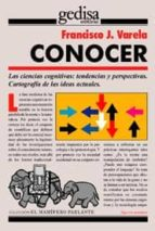conocer: las ciencias cognitivas. tendencias y perspectivas-francisco j. varela-9788474323832