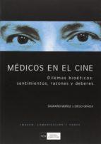 medicos en el cine: dilemas bioeticos, sentimientos, razones y de beres-sagrario muñoz-diego gracia-9788474917932