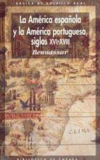 la america española y la america portuguesa siglo xvi xviii bartolome bennassar 9788476002032