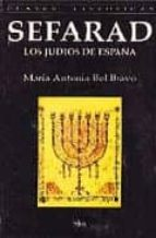 sefarad: los judios de españa (3ª ed.) maria antonia bel bravo 9788477371632