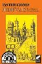 instituciones medievales-jose manuel perez-prendes y muñoz de arraco-9788477384632