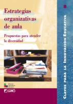 estrategias organizativas de aula: propuestas para atender la div ersidad-9788478272532