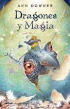 dragones y magia-ann downer-9788478717132