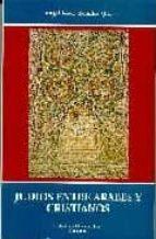 judios entre arabes y cristianos: luces y sombras de una conviven cia-9788480050432