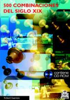 500 combinaciones del siglo xix (contiene cd rom) richard guerrero 9788480199032
