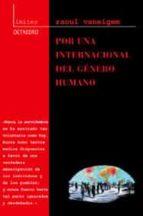 El libro de Por una internacional del genero humano autor RAOUL VANEIGEM DOC!