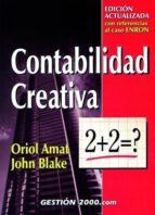 contabilidad creativa (3ª ed.)-john blake-oriol amat i salas-9788480887632