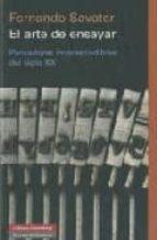 el arte de ensayar: pensadores imprescindibles del siglo xx-fernando savater-9788481097832