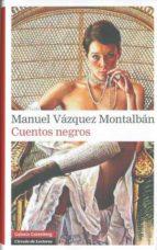 cuentos negros-manuel vazquez montalban-9788481099232