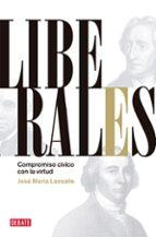 liberales: compromiso civico con la virtud nacho gallego 9788483068632