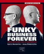 funky business forever: como disfrutar con el capitalismo kjell a. nordstrom 9788483224632