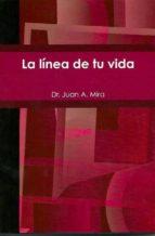 la línea de tu vida (ebook)-juan a. mira-9788483265932