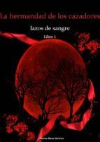 la hermandad de los cazadores. lazos de sangre. libro 1. (ebook)-9788483266632