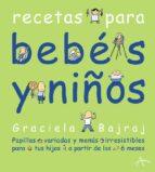 bebes y niños: papillas variadas y menus irresistibles para tus h ijos a partir de los 6 meses-graciela bajraj-9788484281832