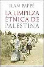 la limpieza etnica de palestina-ilan pappe-9788484329732