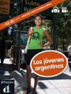 LOS JOVENES ARGENTINOS (NIVEL A2-B1) (INTERMEDIATE) (+CD)