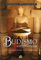 budismo sin creencias: guia contemporanea para despertar-stephen batchelor-9788484451532