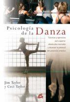 psicologia de la danza: tecnicas y ejercicios para superar obstac ulos mentales-jim taylor-9788484452232