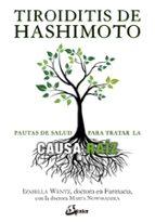 tiroiditis de hashimoto: pautas de salud para tratar la causa raiz izabella wentz 9788484456032