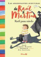 raul pasa miedo: las apasionantes aventuras de raul y martina andreu martin 9788484705932