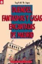 duendes, fantasmas y casas encantadas de madrid-angel del rio-9788487290732