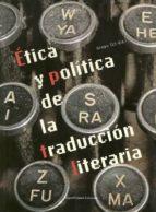 etica y politica de la traduccion literaria 9788488326232
