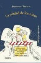 la ciudad de los niños: un modo nuevo de pensar la ciudad francesco tonucci 9788489384132