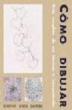 como dibujar: guia completa de sus tecnicas e interpretacion cynthia maris dantzic 9788489840232