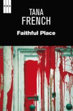 faithful place tana french 9788490064832