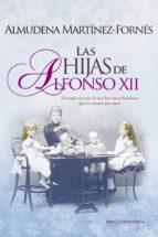 las hijas de alfonso xii-almudena martinez-fornes-9788490605332
