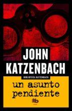 El libro de Un asunto pendiente autor JOHN KATZENBACH DOC!