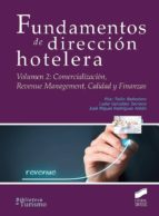 fundamentos de direccion hotelera  (vol. 2): comercializacion, revenue management, calidad y finanzas-p gonzalez serrano, l. rodriguez anton, jm talon ballesteros-9788490773932