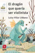 el dragon que queria ser violinista luisa villar liebana 9788491077732