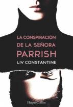 la conspiracion de la señora parrish liv constantine 9788491392132