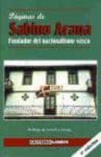 paginas de sabino arana: fundador del nacionalismo vasco-sabino arana-9788492383832