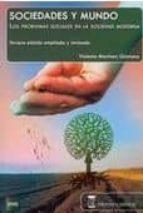 sociedades y mundo: los problemas sociales en la sociedad moderna-violante martinez quintana-9788492477432