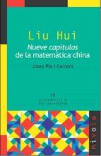 liu hui: nueve capitulos de las matematicas chinas josep pla i carrera 9788492493432