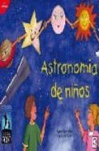 astronomia de niños-pedro granados-9788492509232