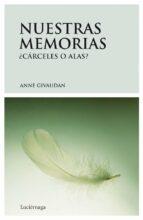 nuestras memorias: ¿ carceles o alas ?-anne givaudan-9788492545032