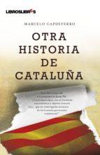 otra historia de cataluña-marcelo capdeferro-9788492654932