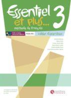 essentiel et plus 3 pack cahier (ed. secundaria)-9788492729432