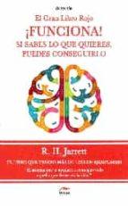 funciona! el gran libro: si sabes lo que quieres, puedes conseguirlo r. h. jarret 9788492892532