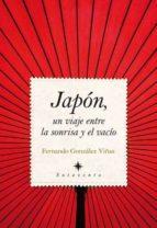 japon, un viaje entre la sonrisa y el vacio-fernando gonzalez viñas-9788492924332
