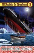 tu decides la aventura nº 17 escape del titanic 6ªed david lozano 9788492939732