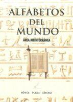 alfabetos del mundo (area mediterranea) (2ª ed) monica olalla sanchez 9788493070632